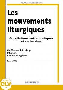 Copertina di 'Les mouvements liturgiques. Corrélations entre pratiques et recherches'