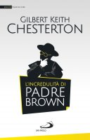 L'incredulità di padre Brown - Gilbert K. Chesterton