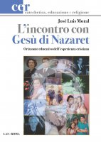 L'incontro con Gesù di Nazaret - José Luis Moral