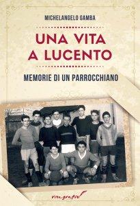 Copertina di 'Una vita a Lucento'