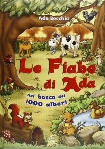 Copertina di 'Le fiabe di Ada nel bosco dei 1000 alberi'
