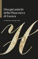 Disegni antichi della Pinacoteca di Faenza. La collezione Giuseppe Zauli. Ediz. illustrata - Zavatta Giulio