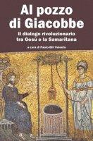 Al pozzo di Giacobbe - Barros Marcelo, De Benedetti Paolo