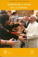 Aprender a vivir en la espera - Francesco (Jorge Mario Bergoglio)