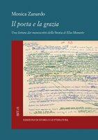 Il poeta e la grazia. Una lettura dei manoscritti della «Storia» di Elsa Morante - Zanardo Monica