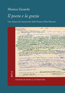 Copertina di 'Il poeta e la grazia. Una lettura dei manoscritti della «Storia» di Elsa Morante'