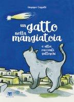 Un gatto nella mangiatoia e altri racconti gatteschi - Giuseppe Caffulli