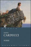 Poesie - Carducci Giosuè