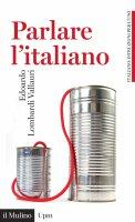 Parlare l'italiano - Edoardo Lombardi Vallauri