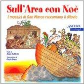 Sull'arca con Noè. I mosaici di San Marco raccontano il diluvio - Bona Paola, Zuffetti Zaira