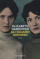Gli sguardi addosso - Horrower Elizabeth