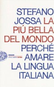 Copertina di 'La più bella del mondo. Perché amare la lingua italiana'