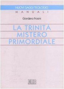 Copertina di 'La trinità mistero primordiale'