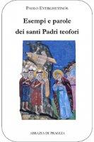 Esempi e parole dei santi Padri teofori. Volume IV - Paolo Everghetinós
