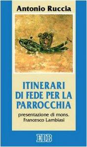 Copertina di 'Itinerari di fede per la parrocchia'
