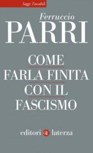 Copertina di 'Come farla finita con il fascismo'