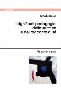 Copertina di 'I significati pedagogici della scrittura e del racconto di sé'
