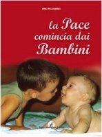La pace comincia con i bambini - Pellegrino Pino