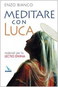 Copertina di 'Meditare con Luca. Materiali per la lectio divina'