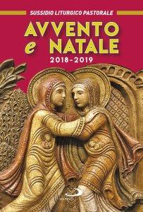 Copertina di 'Avvento e Natale 2018. Sussidio liturgico-pastorale'