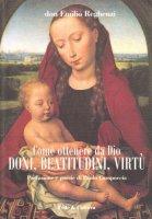 Come ottenere da Dio doni, beatitudini, virtù - Reghenzi Emilio, Campoccia Paolo