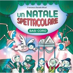 Copertina di 'Un Natale spettacolare - Basi Coro Francesco'