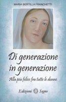 Di generazione in generazione - Franchetti Maria Bertilla
