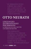 Linguaggio internazionale per immagini. Le prime regole dell'ISOTYPE con immaigni ISOTYPE - Neurath Otto