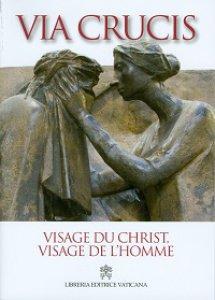 Copertina di 'Visage du Christ, visage de l'homme. Via Crucis 2014'