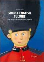 Simple english culture. Unità di apprendimento sulla civiltà anglofona - Scala Elisabetta