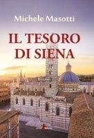 Il tesoro di Siena - Masotti Michele