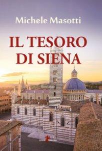 Copertina di 'Il tesoro di Siena'