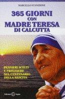 Trecentosessantacinque giorni con madre Teresa di Calcutta - Stanzione Marcello