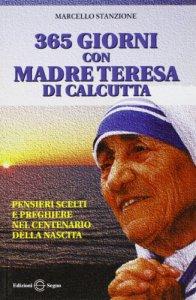 Copertina di 'Trecentosessantacinque giorni con madre Teresa di Calcutta'