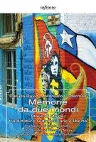 Memorie da due mondi. Storia di Stelita, tra dittature sudamericane e libertà - Cedarmas Manuela, David Daniela