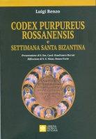 Codex purpureus rossanensis e settimana santa bizantina - Luigi Renzo