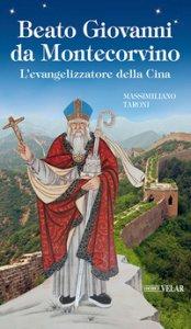 Copertina di 'Beato Giovanni da Montecorvino. L'evangelizzatore della Cina'