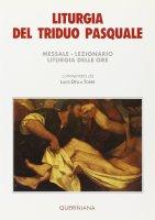 Liturgia del triduo pasquale. Messale, lezionario, liturgia delle ore - Della Torre Luigi