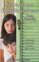 Storia di una famiglia perbene - Ventrella Rosa