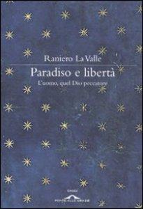 Copertina di 'Paradiso e libertà. L'uomo, quel Dio peccatore'