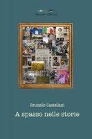 A spasso nelle storie - Castellani Brunello