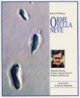 Orme sula neve. Biografia illustrata di mons. Josemaría Escrivá fondatore dell'Opus Dei - Helming Dennis M.