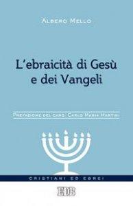 Copertina di 'L' ebraicità di Gesù e dei Vangeli'