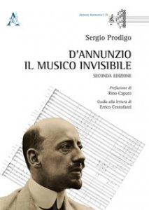 Copertina di 'D'Annunzio. Il musico invisibile'