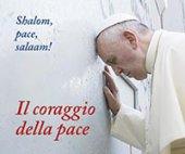 Il coraggio della pace - Papa Francesco