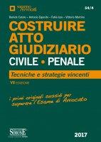 Costruire Atto Giudiziario Civile - Penale - Daniele Cutolo, Antonio Esposito, Fabio Izzo, Vittorio Martino
