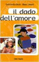 Il dado dell'amore. Con i bambini alla scoperta della vita con Dio - Gerta Vanderbroek, Mauro Camozzi