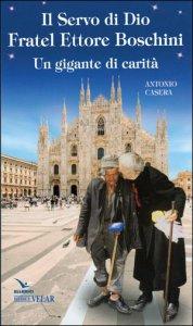Copertina di 'Il Servo di Dio Fratel Ettore Boschini'