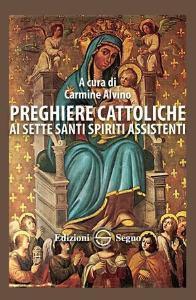 Copertina di 'Preghiere cattoliche ai sette santi spiriti assistenti'