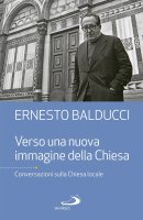 Verso una nuova immagine della Chiesa - Ernesto Balducci